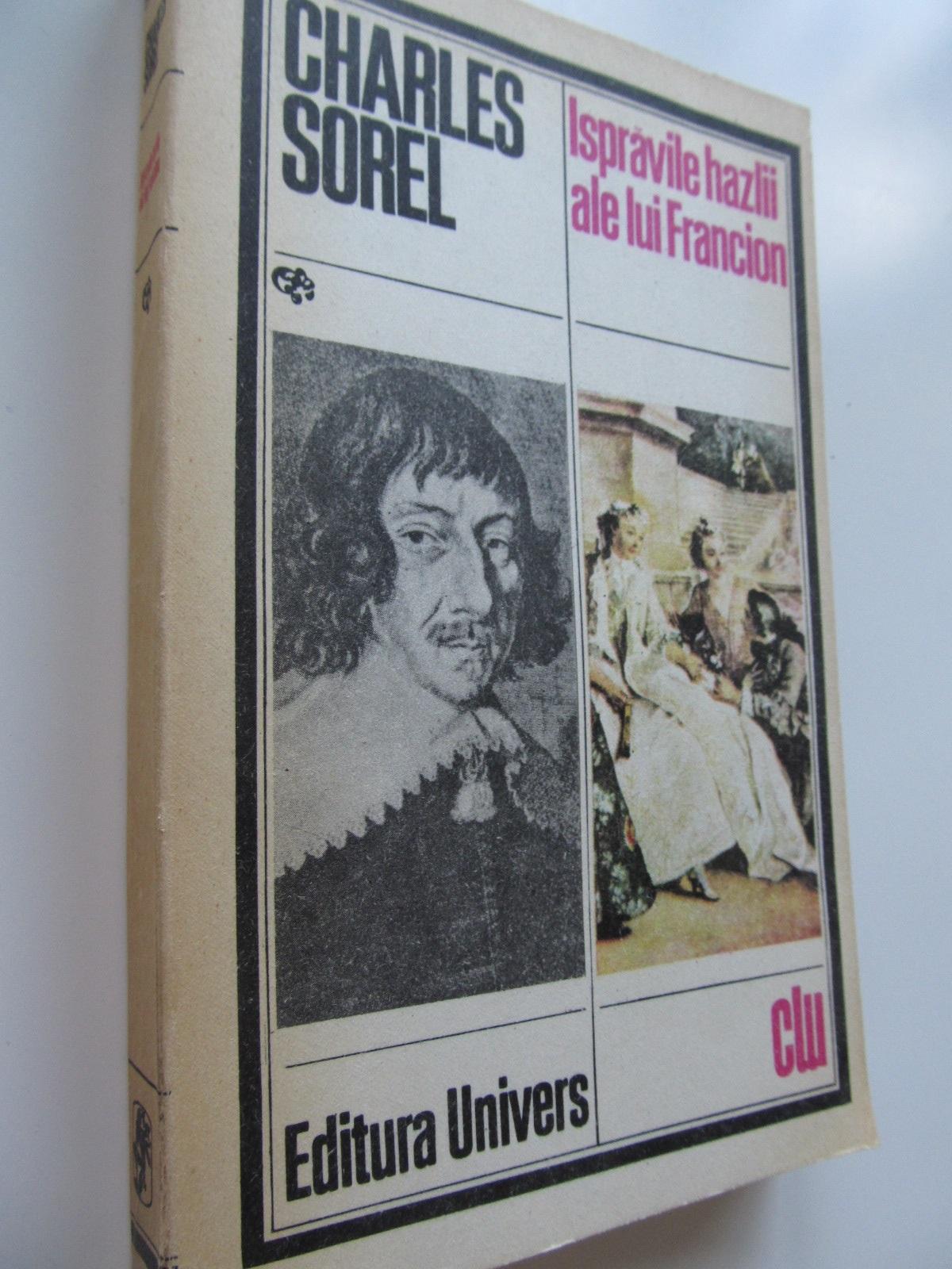 Ispravile hazlii ale lui Francion - Charles Sorel | Detalii carte