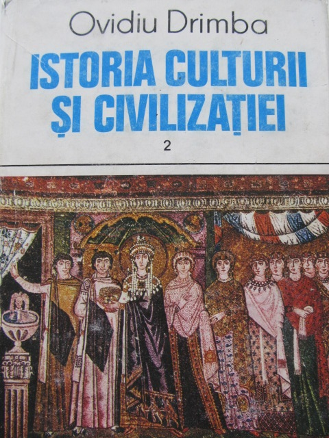 Istoria culturii si civilizatiei (vol. 2) - Ovidiu Dramba   Detalii carte