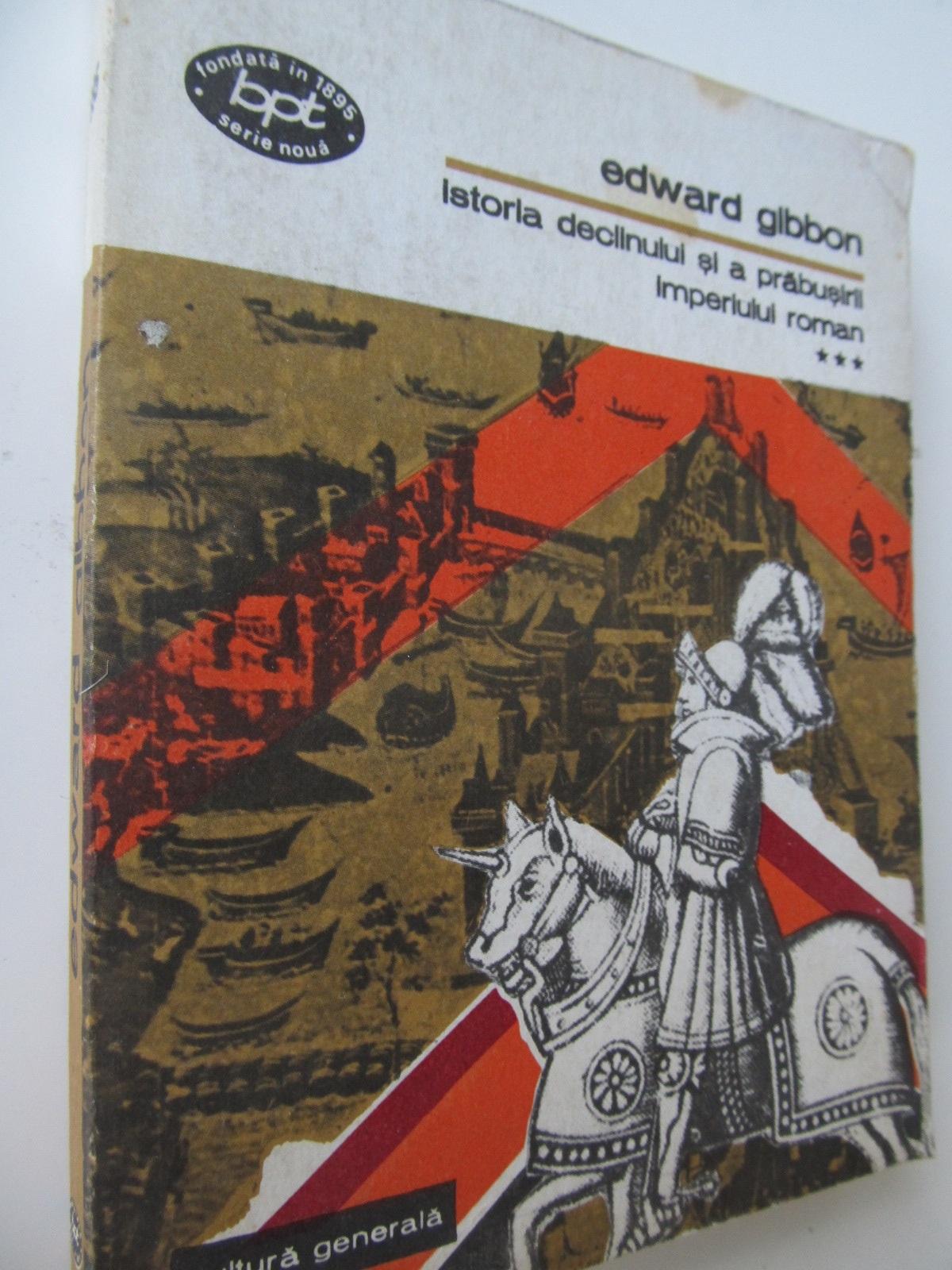 Istoria declinului si prabusirii imperiului roman (vol. 3) - Edward Gibbon | Detalii carte