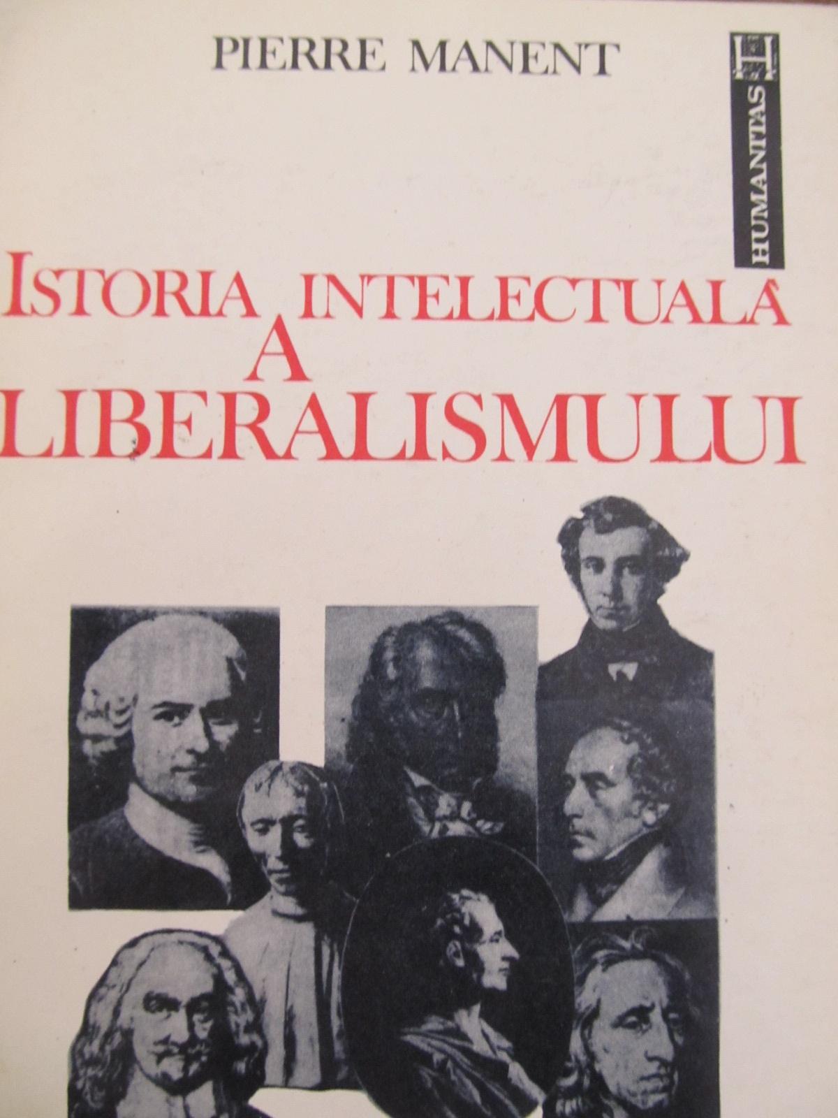 Istoria intelectuala a liberalismului - Pierre Manent | Detalii carte