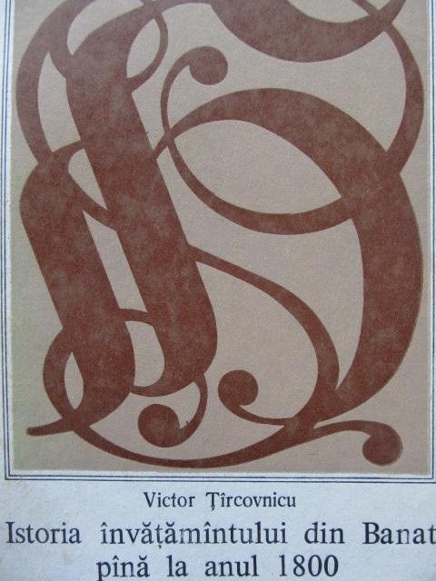 Istoria invatamantului din Banat pana la anul 1800 - Victor Tircovnicu | Detalii carte