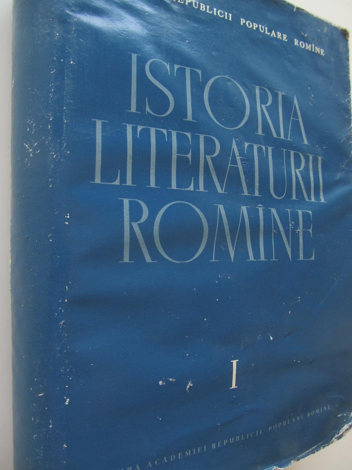 Istoria literaturii romane I - Folclorul.Literatura romana in perioada feudala (1400-1780) - G. Calinescu , M. Beniuc , ... | Detalii carte
