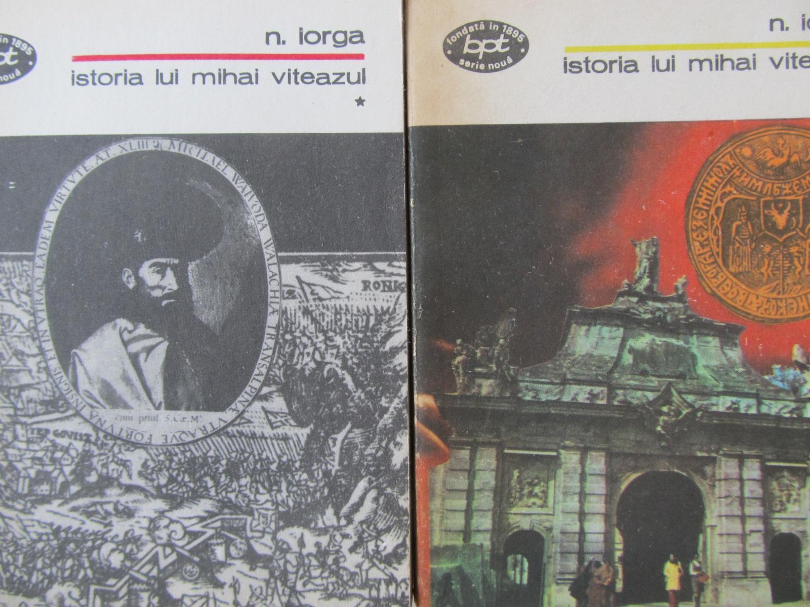Istoria lui Mihai Viteazul (2 vol) - N. Iorga | Detalii carte