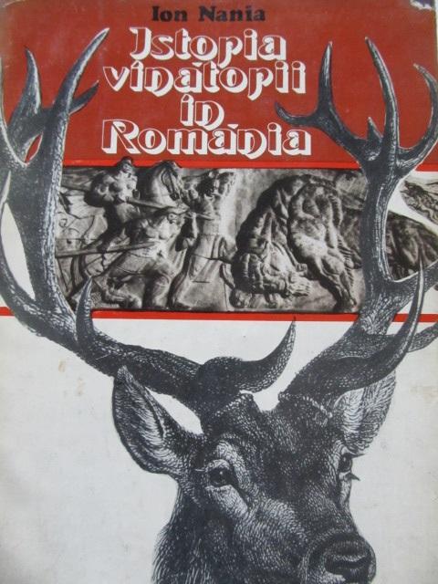 Istoria vanatorii in Romania (cu supracoperta) - Ion Nania | Detalii carte