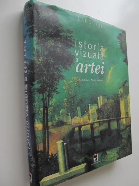 Istoria vizuala a artei (format foarte mare) - Claude Frontisi | Detalii carte