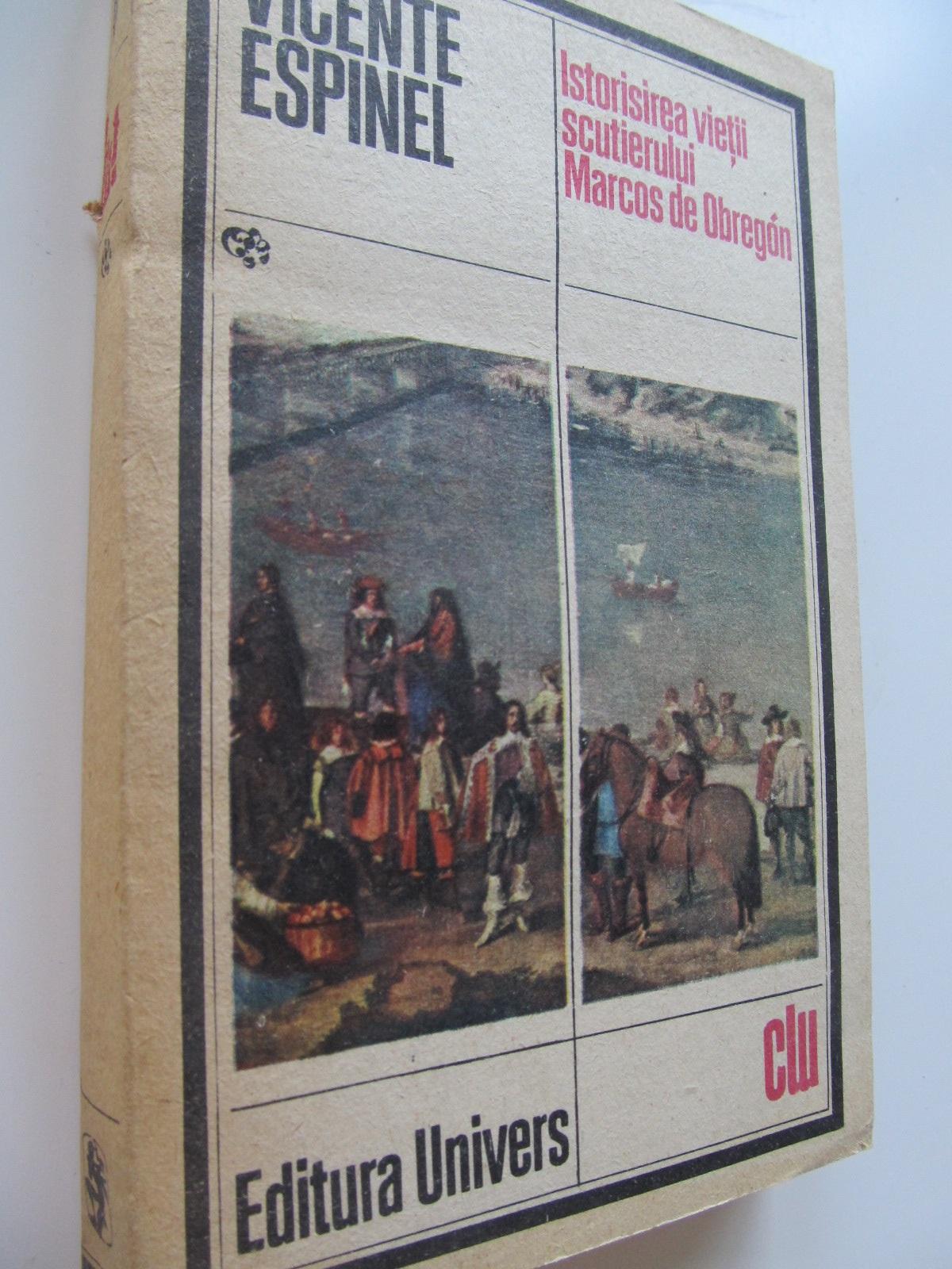 Istorisirea vietii scutierului Marcos de Obregon - Vicente Espinel | Detalii carte