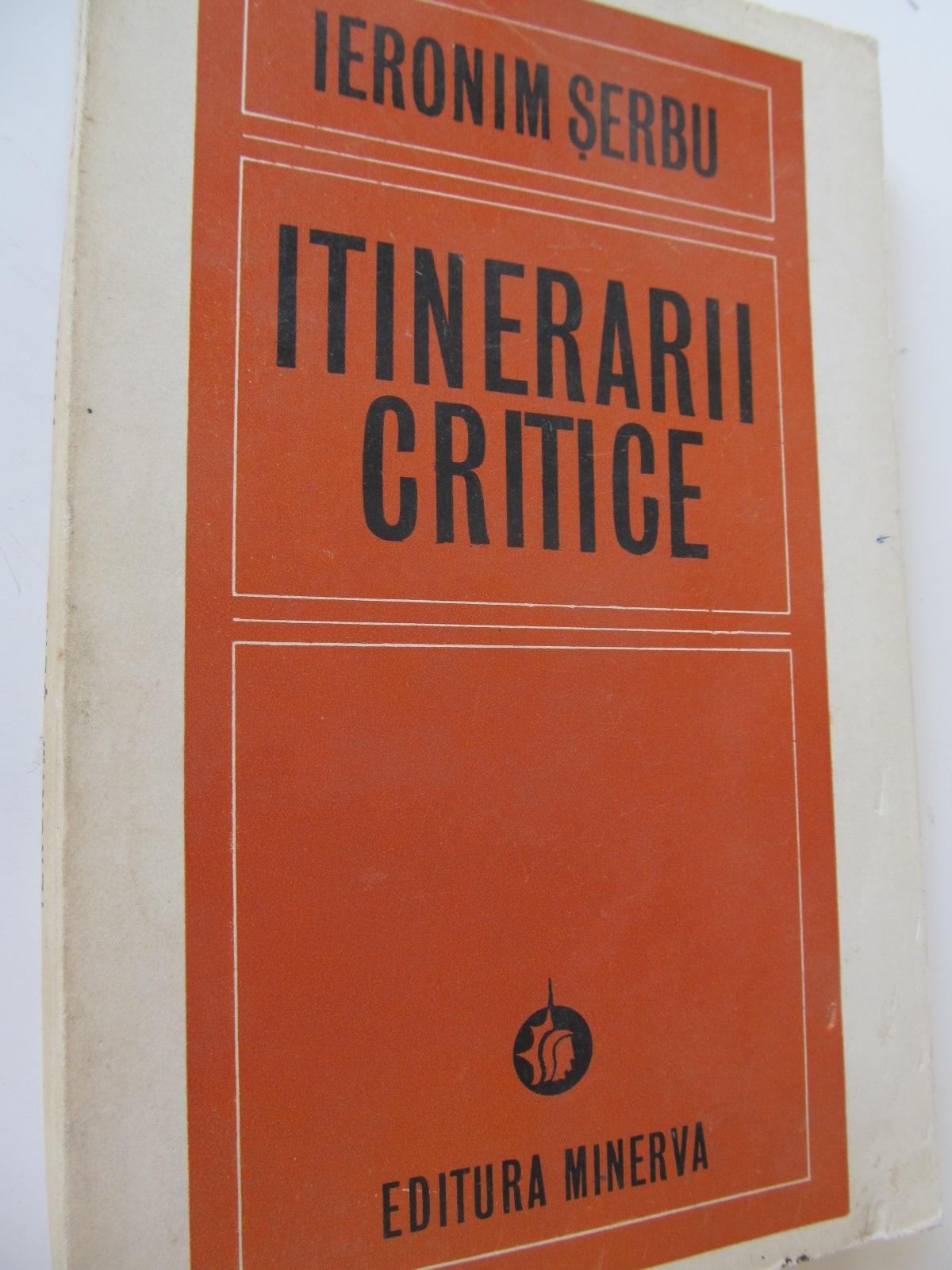 Itinerarii critice - Ieronim Serbu | Detalii carte