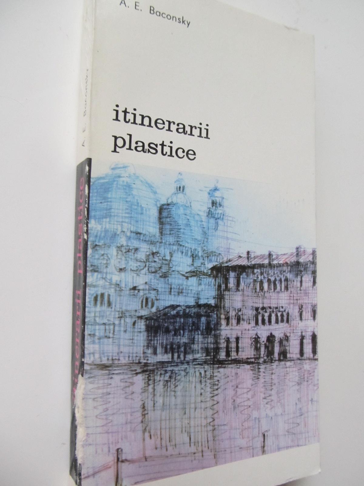 Itinerarii plastice - A. E. Baconsky | Detalii carte