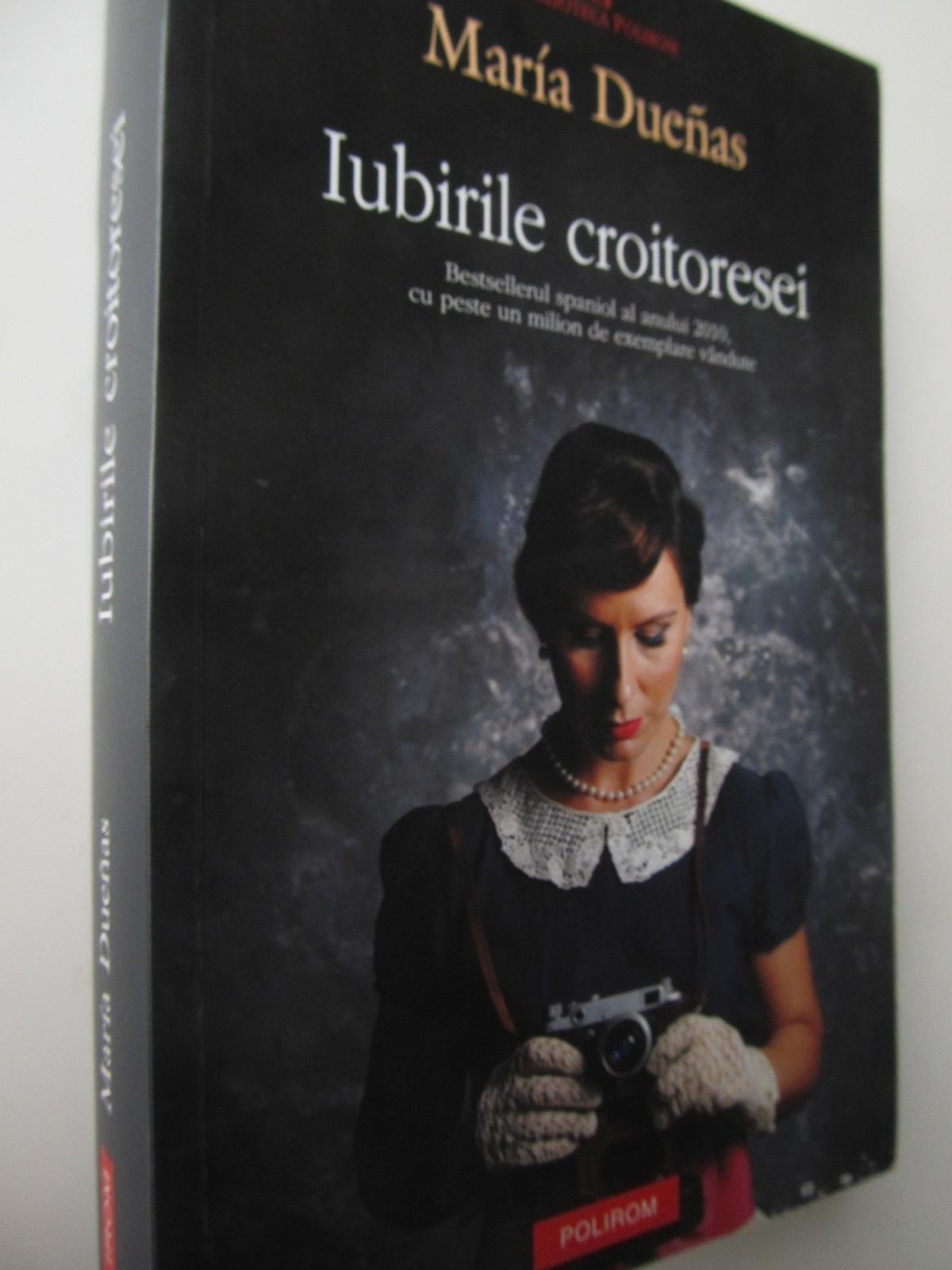 Iubirile croitoresei - Maria Duenas   Detalii carte