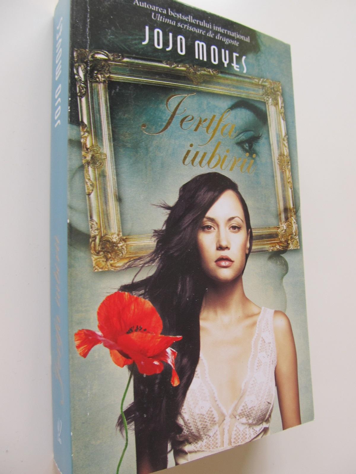 Jertfa iubirii - Jojo Moyes | Detalii carte