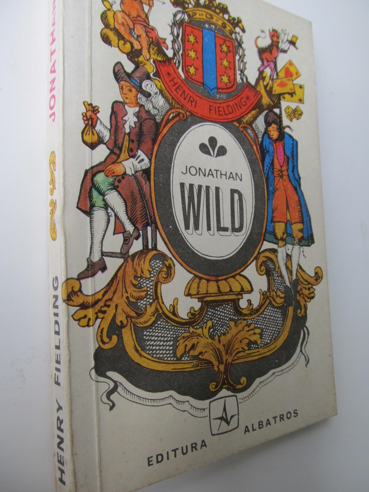 Jonathan Wild - Henri Fielding   Detalii carte