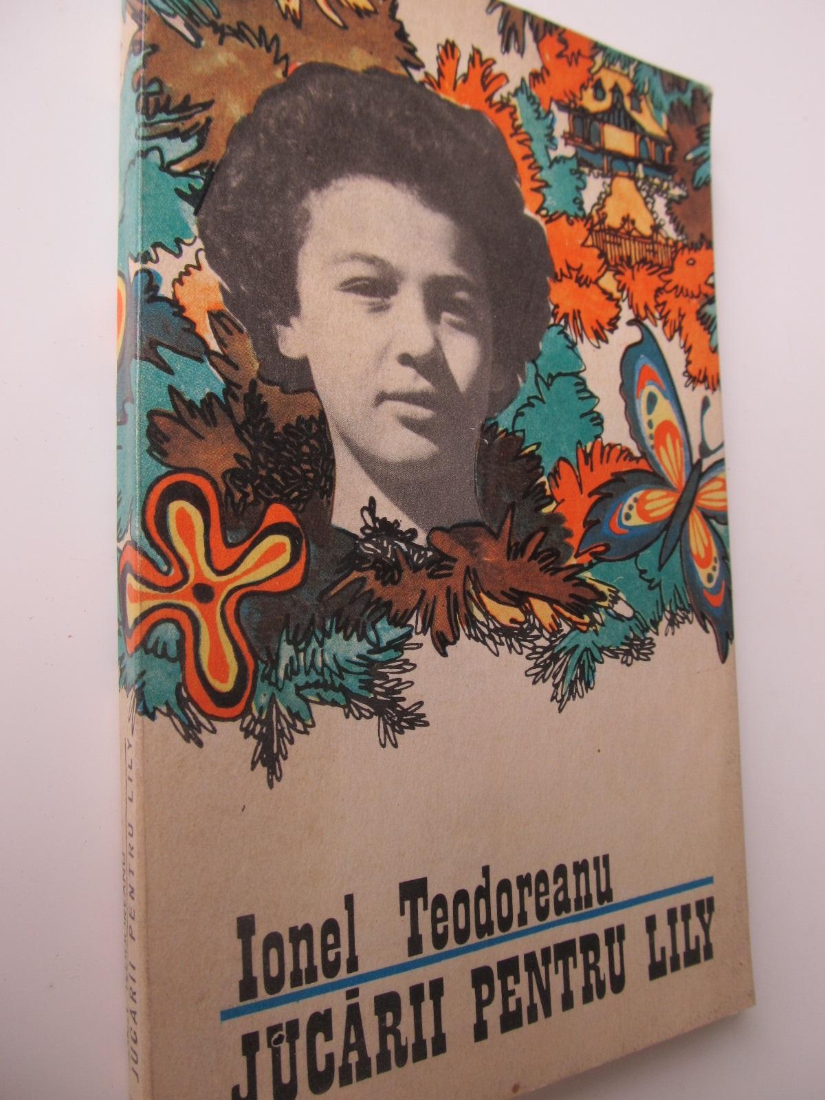 Carte Jucarii pentru Lily - Ionel Teodoreanu