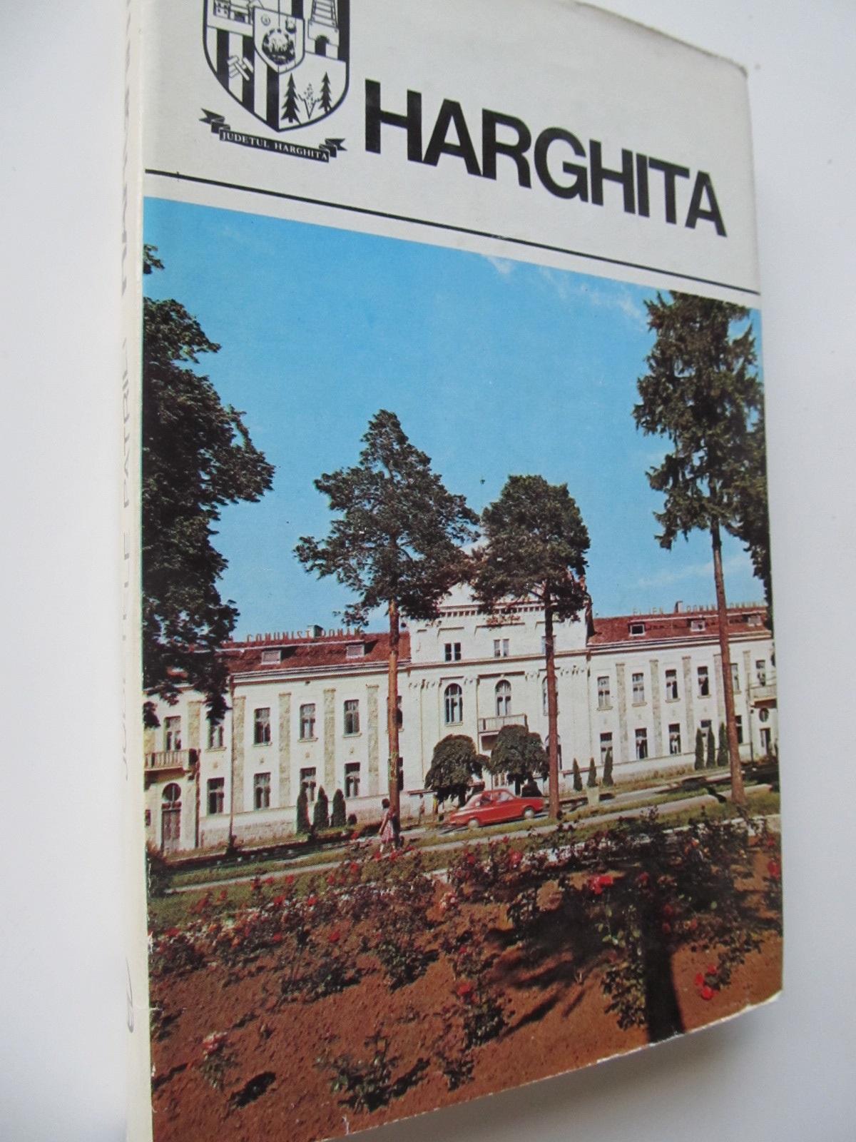 Judetele patriei - Judetul Harghita - Monografie - Alexandru Szekeres , ... | Detalii carte