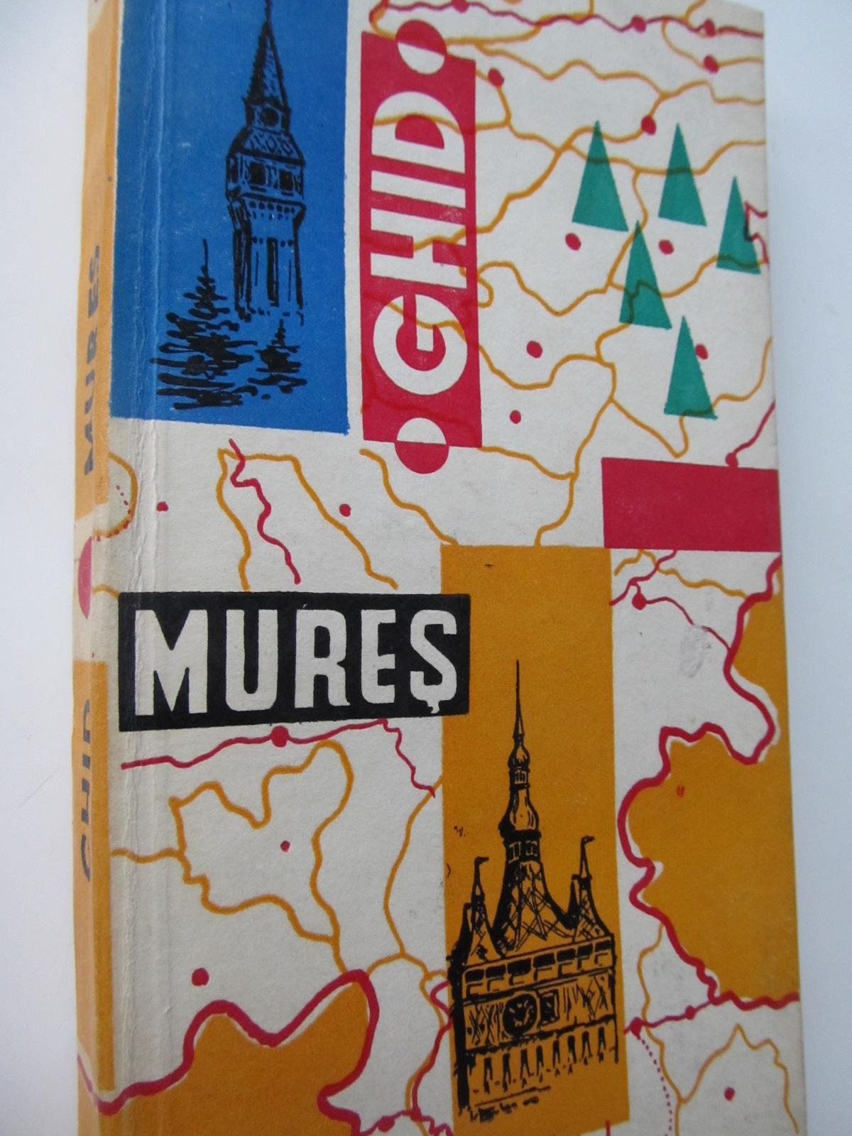 Carte Judetul Mures - Ghid turistic (cu harta) - Aurel Chibeleanu , ...