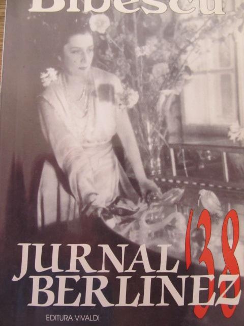 Jurnal Berlinez 38 - Martha Bibescu | Detalii carte