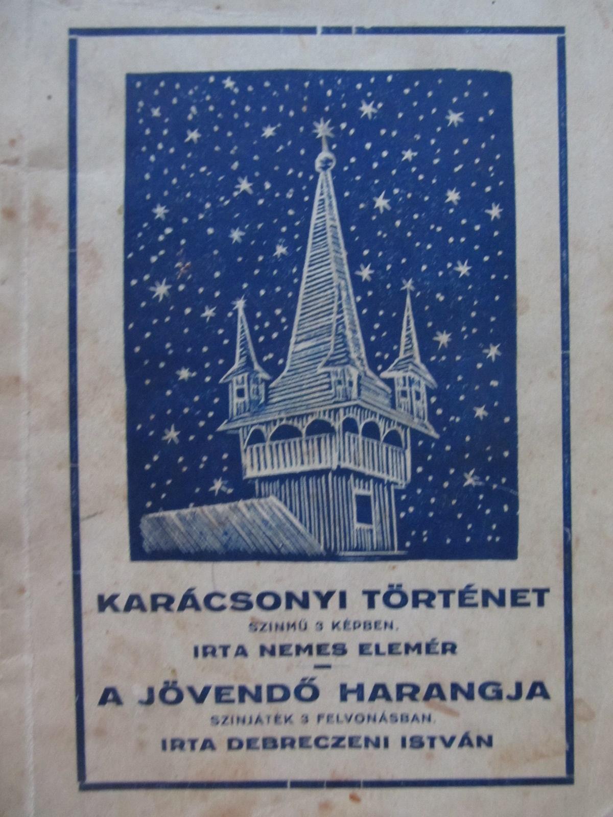 Karacsonyi tortenet (szinmu) - A Jovendo harangja (szinjatek) - Nemes Elemer , Debreczeni Istvan | Detalii carte