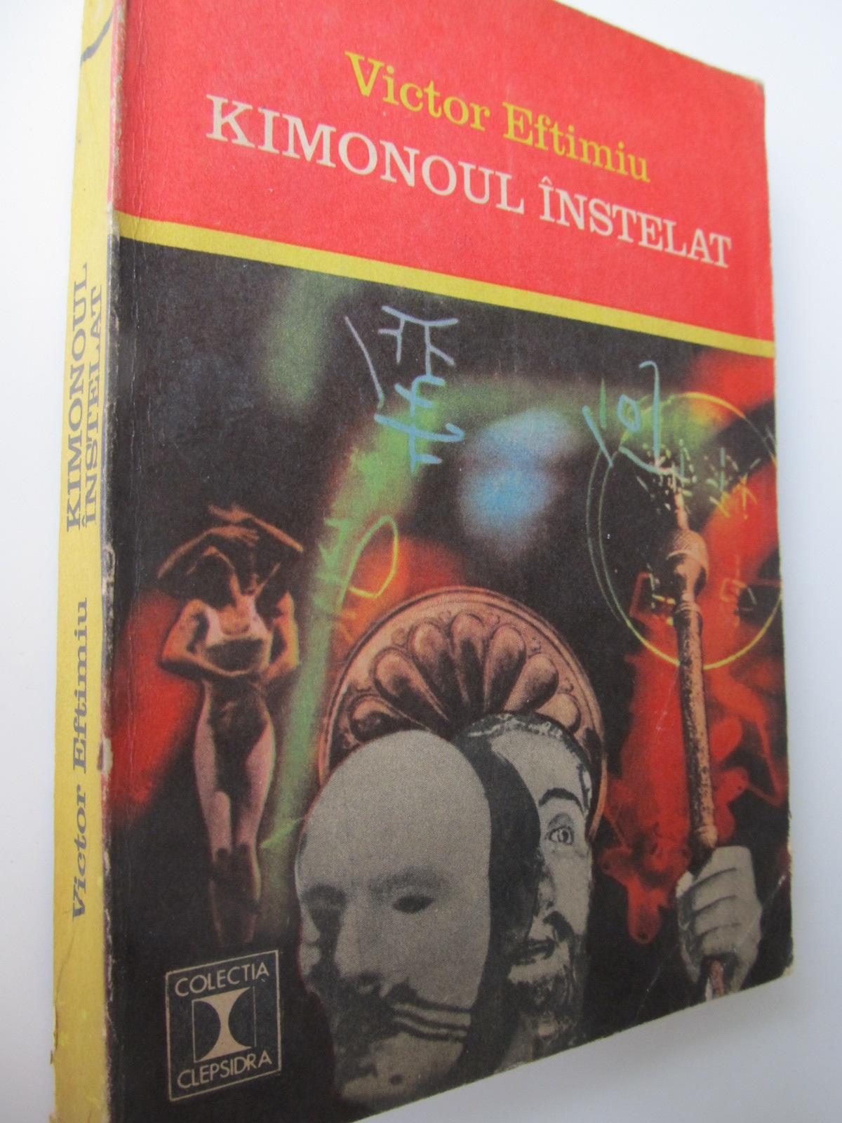 Kimonoul instelat - Victor Eftimiu   Detalii carte