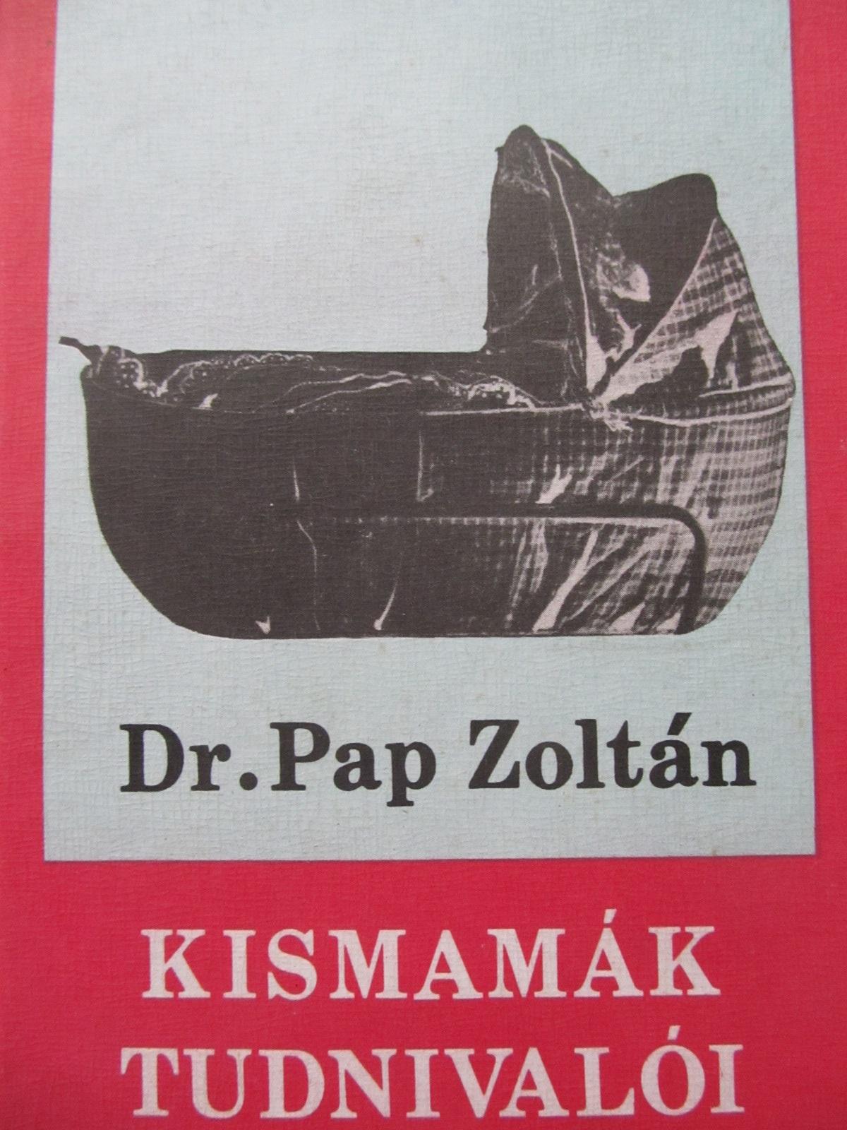 Kismamak tudnivaloi - Pap Zoltan | Detalii carte