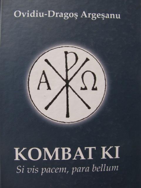 Kombat Ki - Si vis pacem , para bellum - Ovidiu Dragos Argesanu | Detalii carte