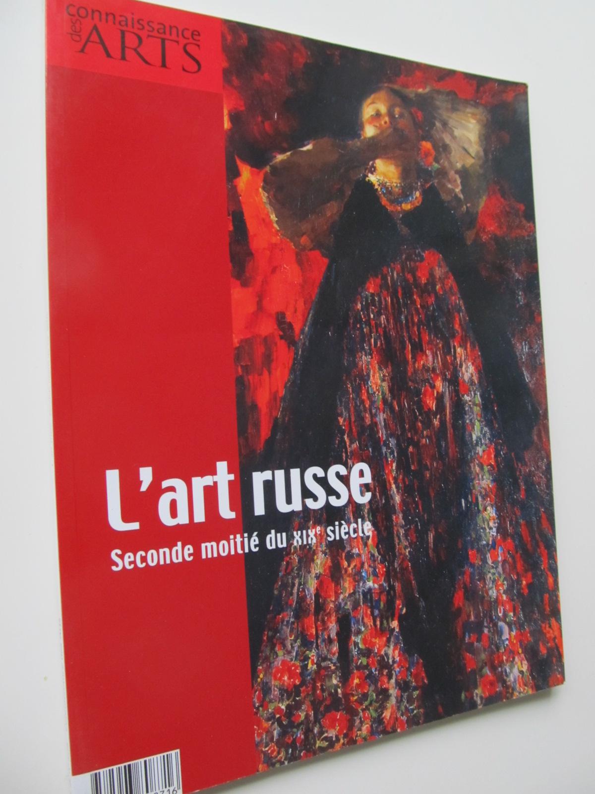 L' art russe Seconde moitie du XIX siecle (Arta rusa moderna) - *** | Detalii carte