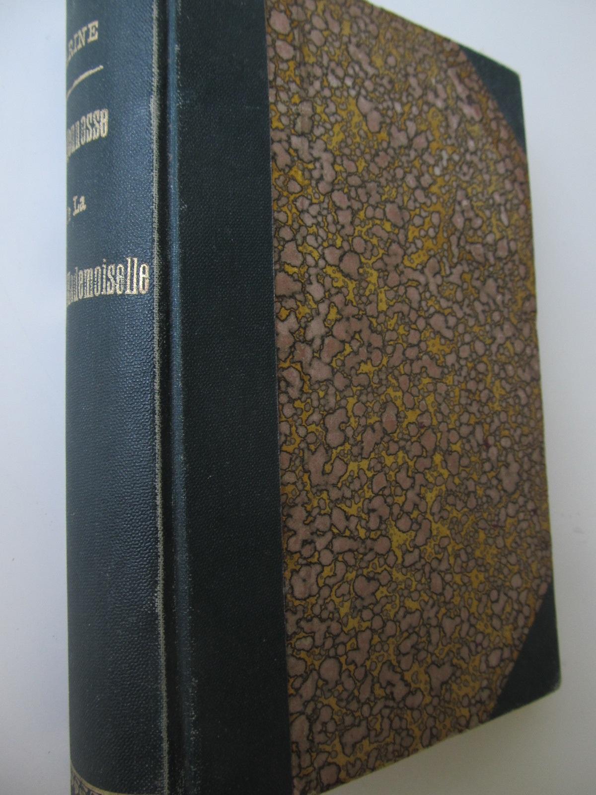 La jeunesse de la Grande Mademoiselle (1627-1652) , 1901 - Arvede Barine | Detalii carte