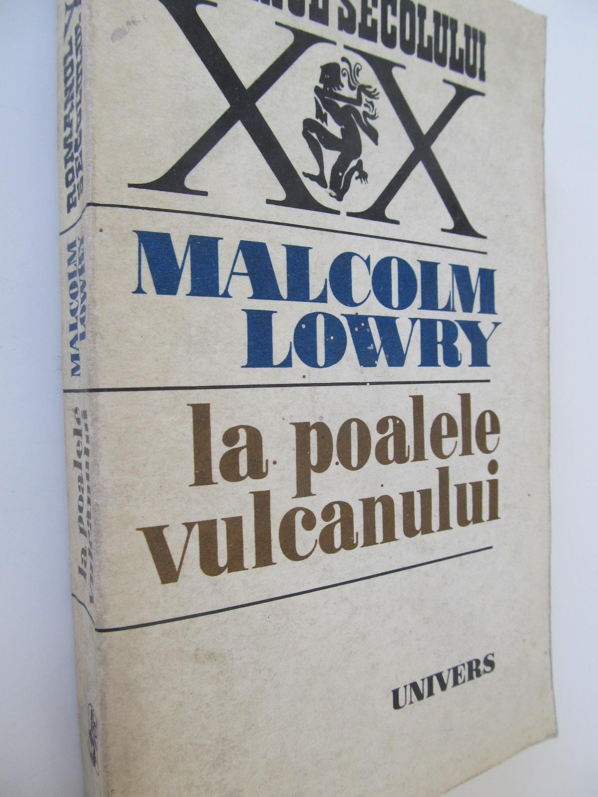 La poalele vulcanului - Malcolm Lowry   Detalii carte
