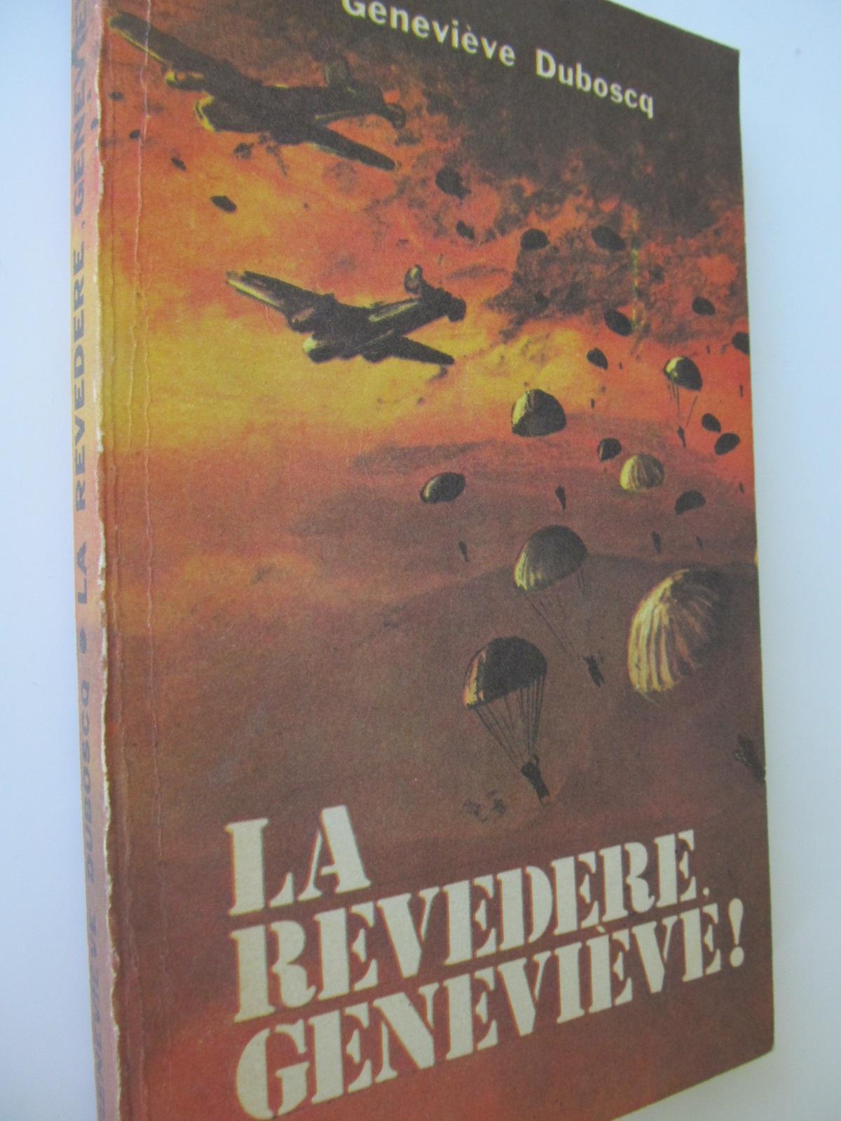 La revedere Genevieve - Genevieve Duboscq | Detalii carte