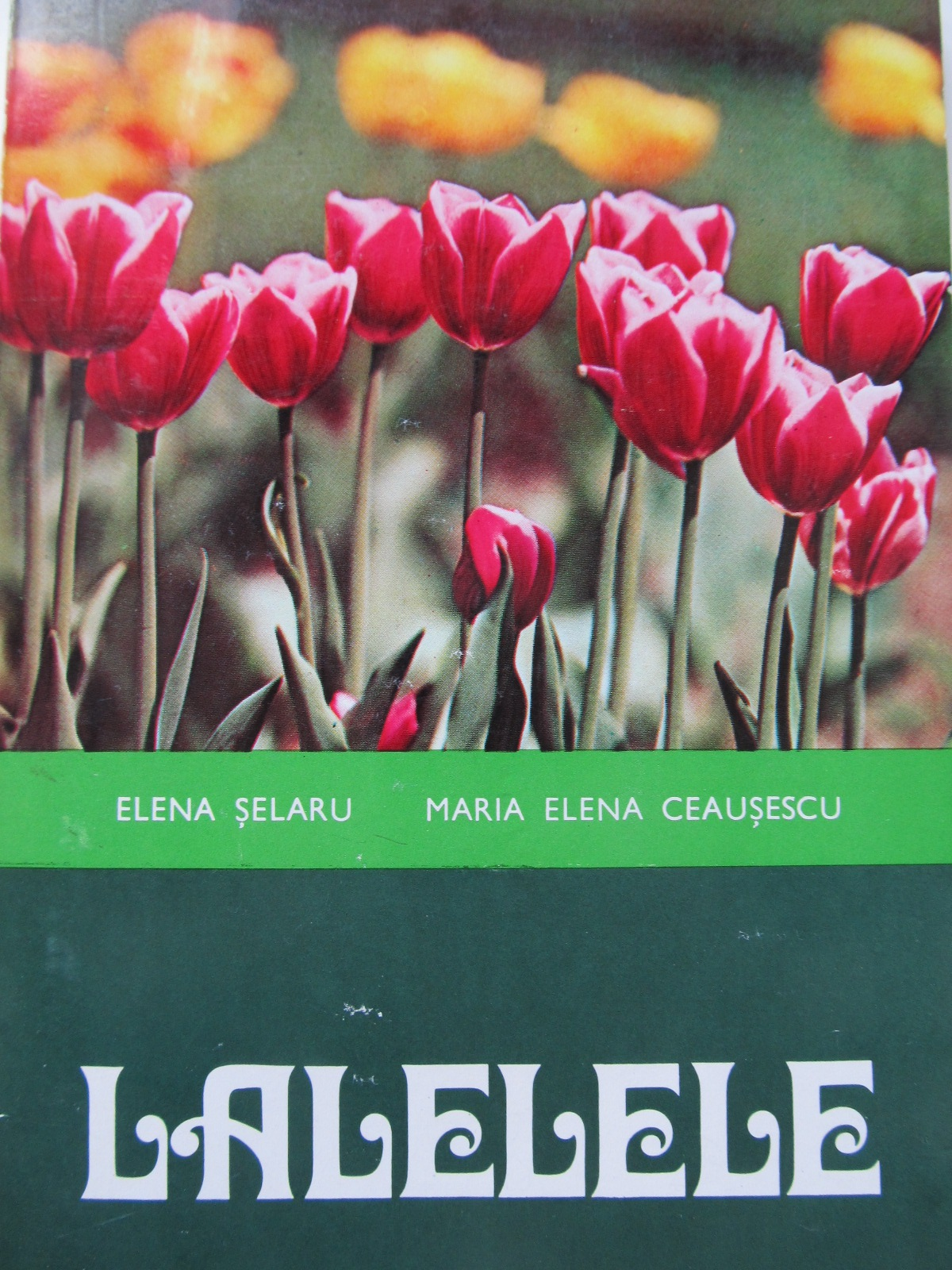 Lalelele - Elena Selaru , Maria Elena Ceausescu   Detalii carte