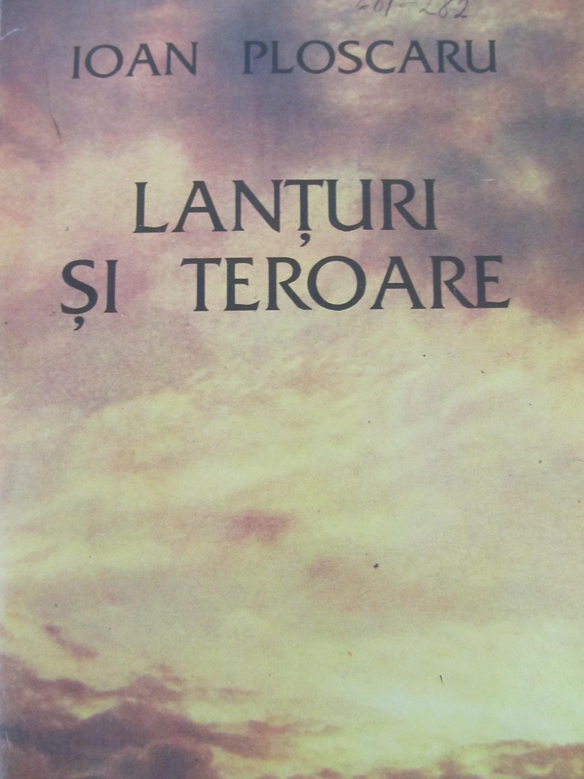 Lanturi si teroare [1] - Ioan Ploscaru | Detalii carte