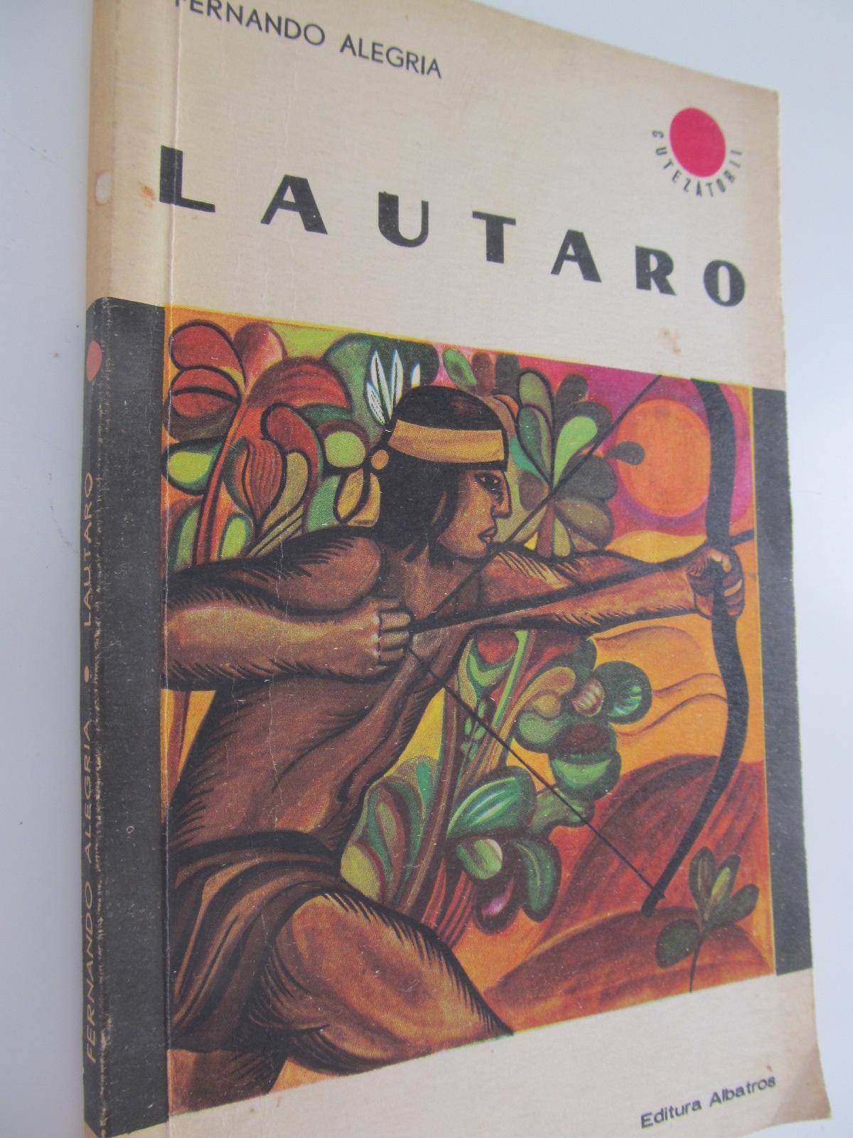 Lautaro - Fernando Alegria | Detalii carte
