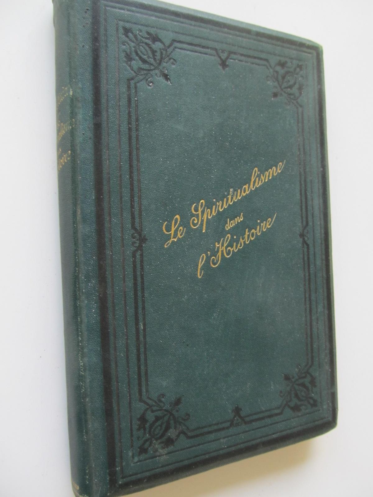 Le Spiritualisme dans l'histoire , 1870 - Rossi de Giustiniani | Detalii carte