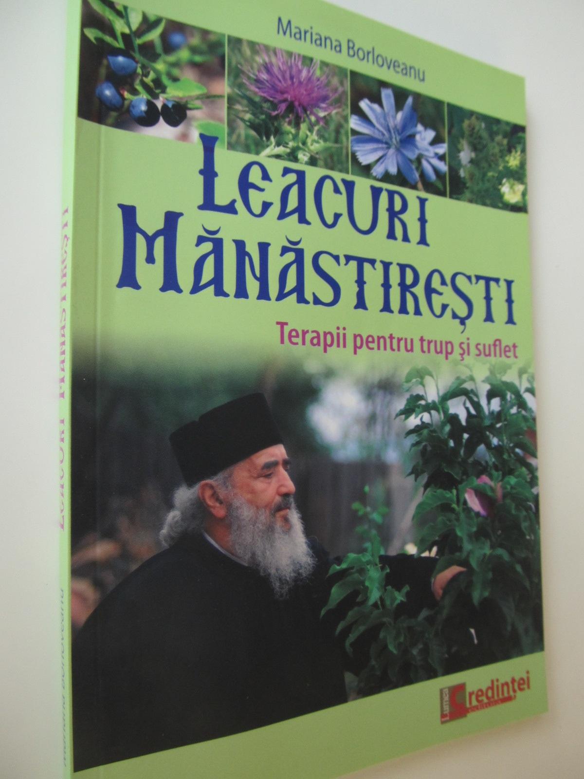Leacuri manastiresti. Terapii pentru trup si suflet - Mariana Borloveanu | Detalii carte