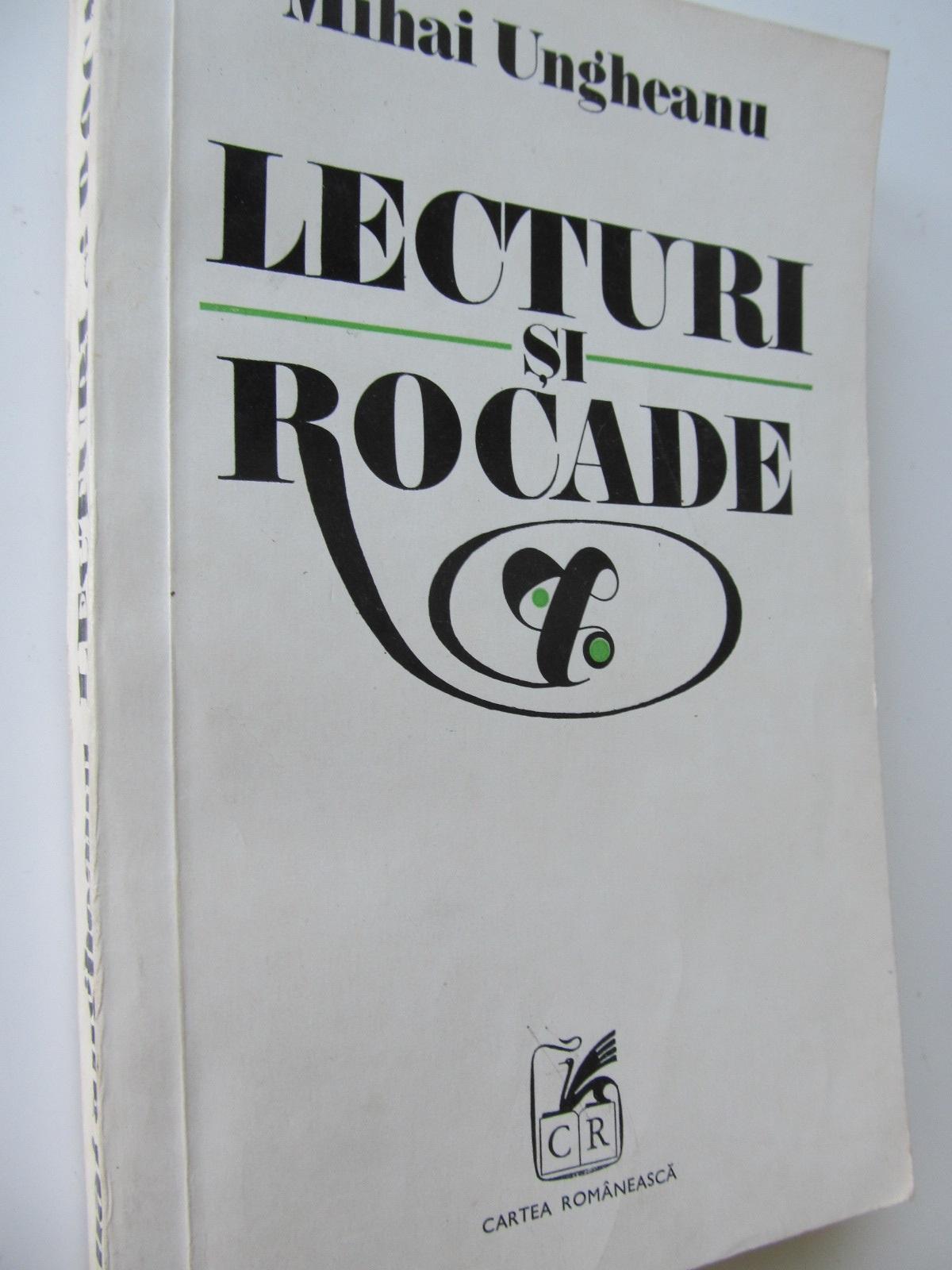 Lecturi si rocade - Mihai Ungheanu | Detalii carte