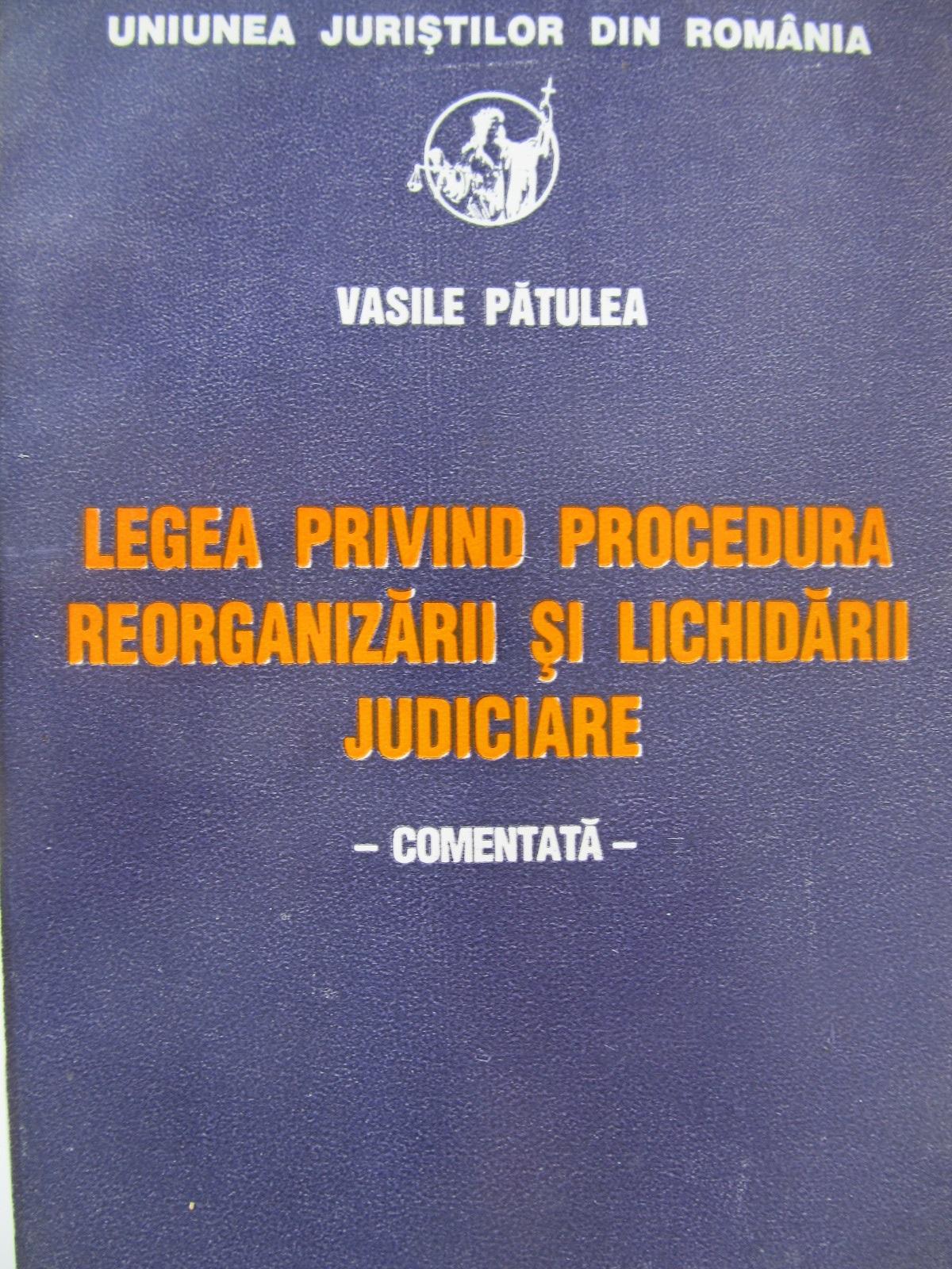 Legea privind procedura reorganizarii si lichidarii judiciare - comentata - Vasile Patulea | Detalii carte