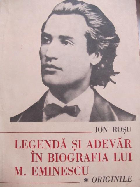 Legenda si adevar in biografia lui M. Eminescu - Originile - Ion Rosu | Detalii carte