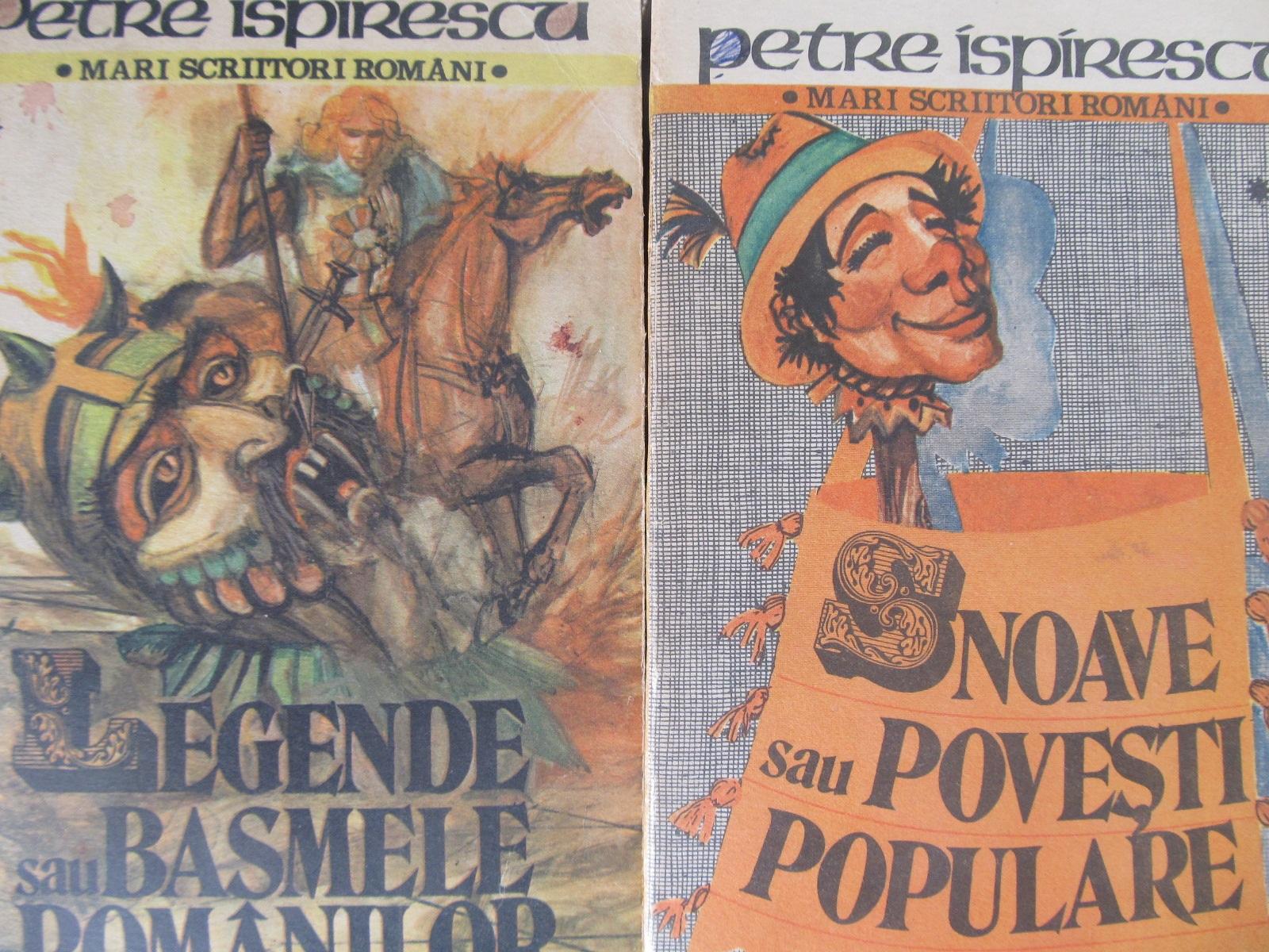 Carte Legendele sau basmele romanilor - Snoave sau povesti populare (2 vol.) - Petre Ispirescu