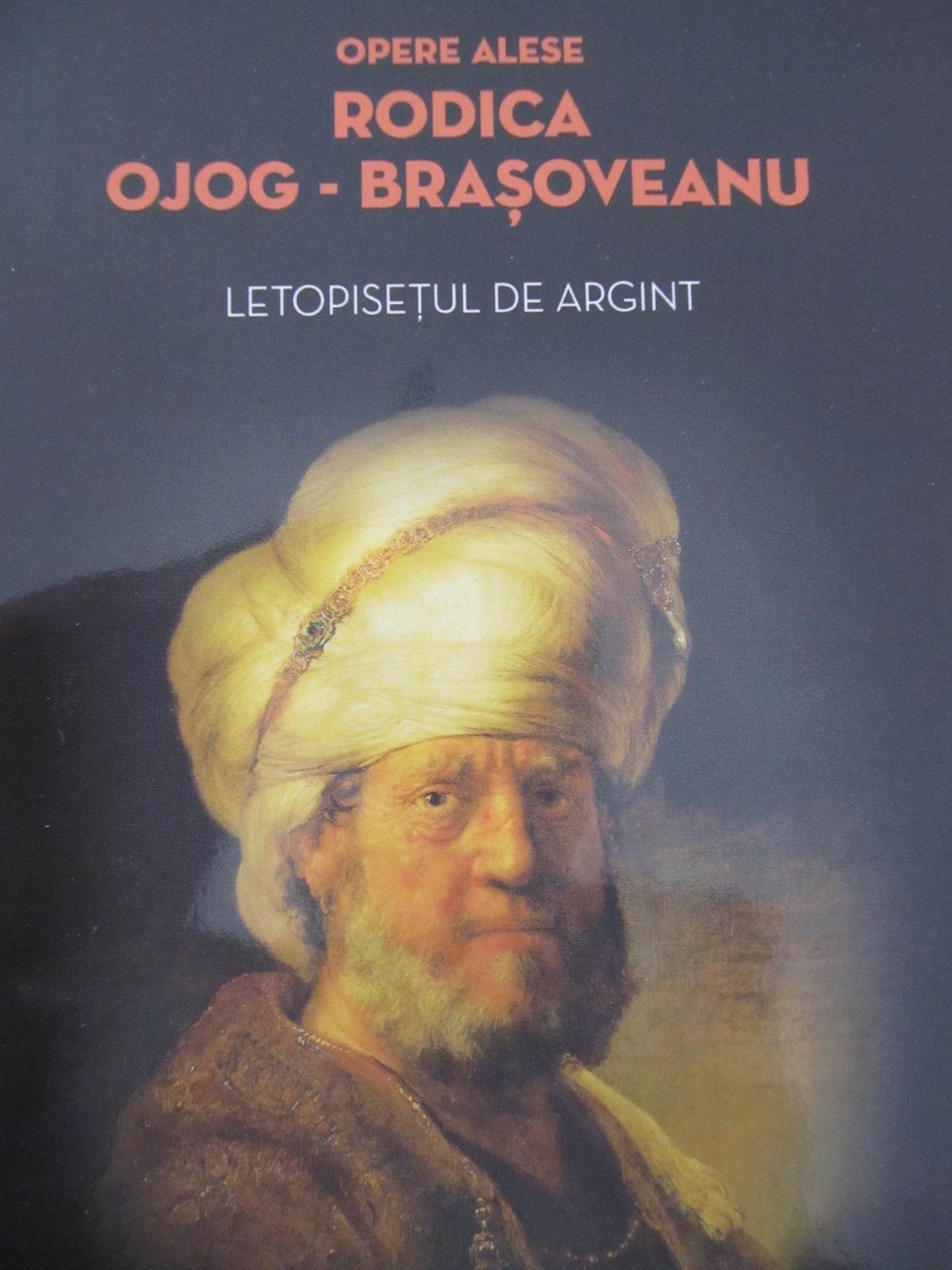 Letopisetul de argint - Rodica Ojog Brasoveanu | Detalii carte