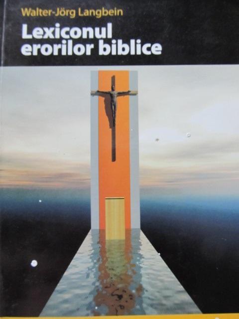 Carte Lexiconul erorilor biblice - Walter Jorg Langbein