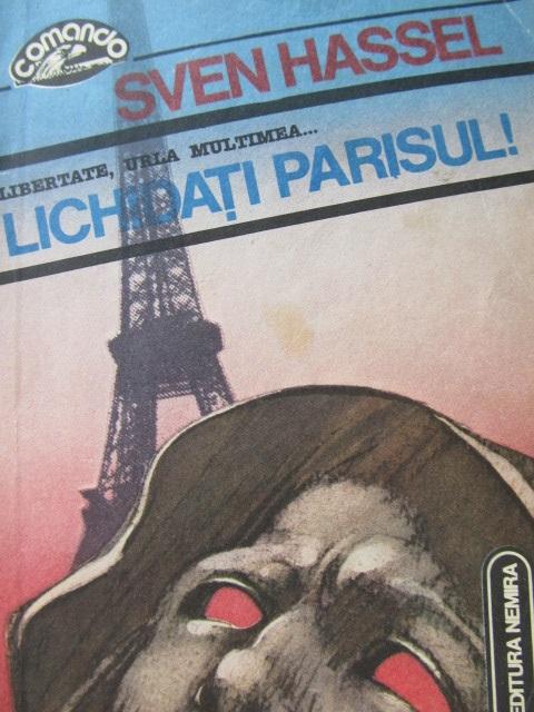 Lichidati Parisul ! (15) [1] - Sven Hassel | Detalii carte