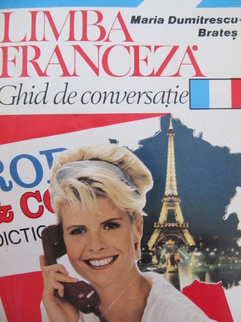 Limba Franceza Ghid de conversatie - Maria Dumitrescu Brates | Detalii carte