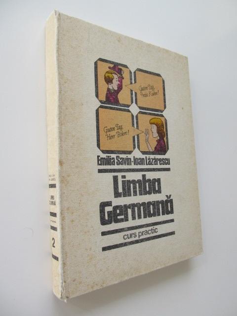 Carte Limba germana Curs practic (vol. 2) - Emilia Savin , Ioan Lazarescu