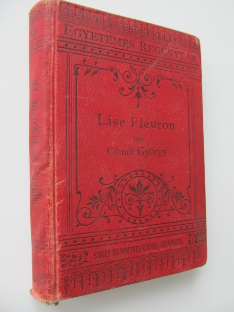 Lise Fleuron (2 vol.) - colegate (lb. maghiara) - Georges Ohnet | Detalii carte