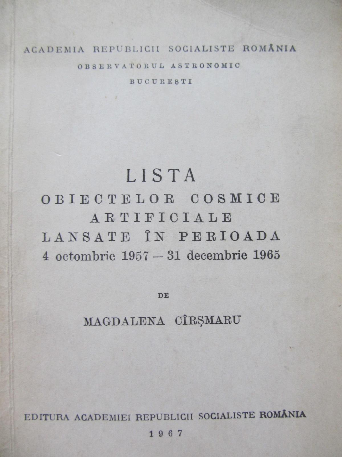 Lista obiectelor cosmice artificiale lansate in perioada 4 oct. 1957 - 31 dec. 1965 - Magdalena Carsmaru | Detalii carte