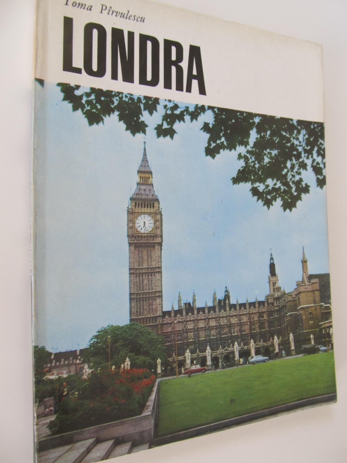 Londra (album - prefata Ion Petru) - Toma Parvulescu | Detalii carte