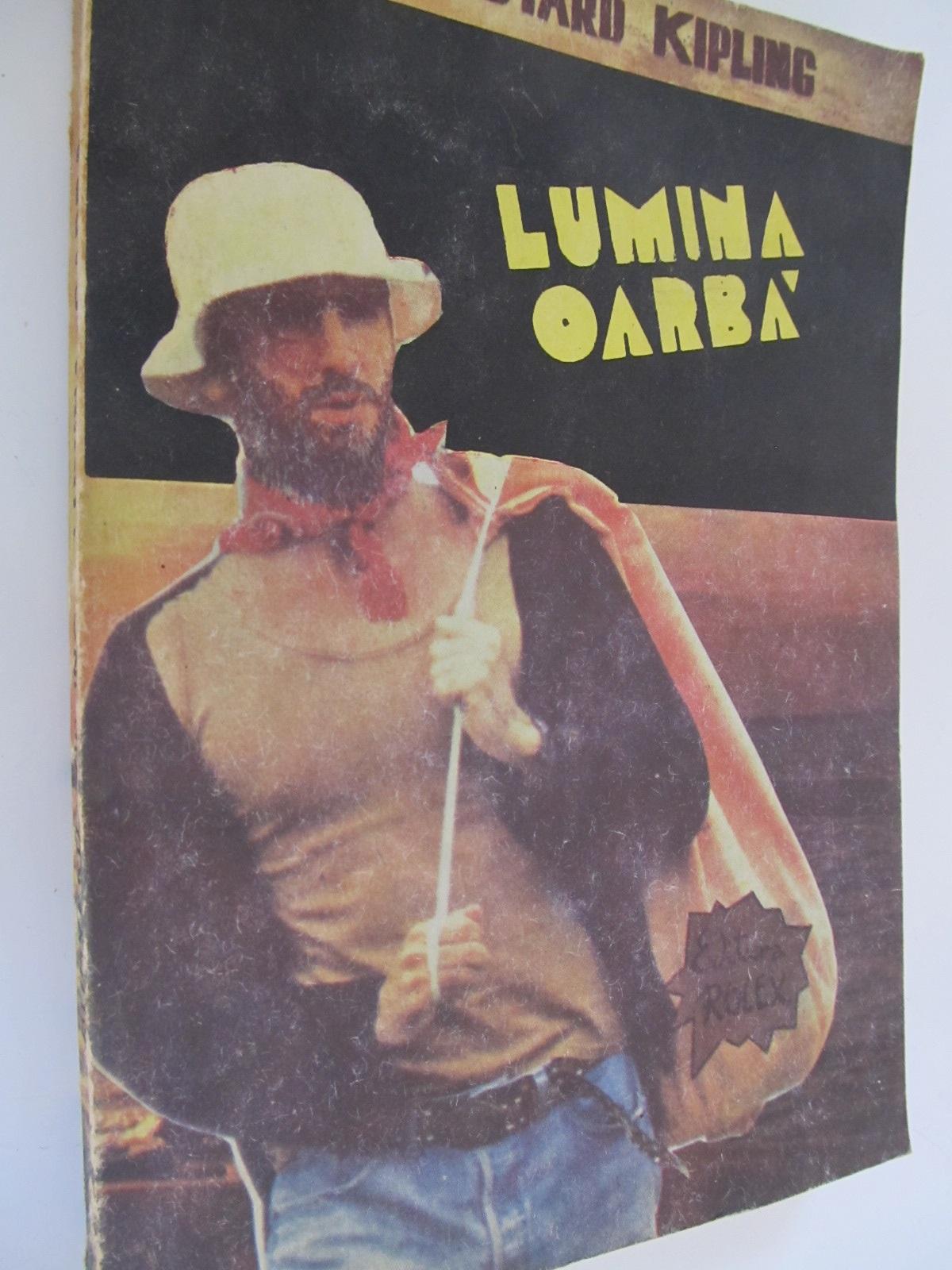 Lumina oarba - Rudyard Kipling | Detalii carte
