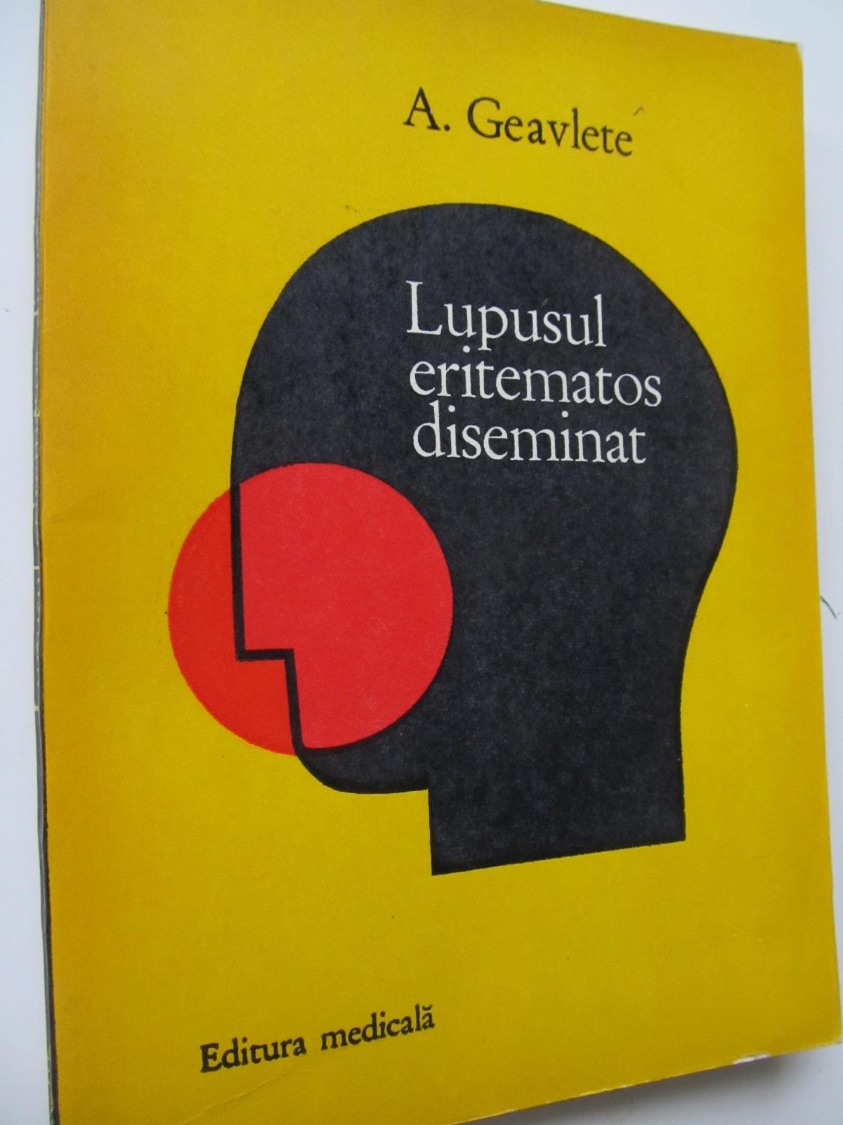 Lupusul eritematos diseminat - A. Geavlete | Detalii carte
