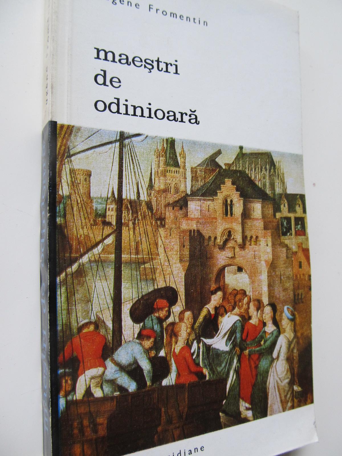Carte Maestrii de odinioara - Eugene Fromentin