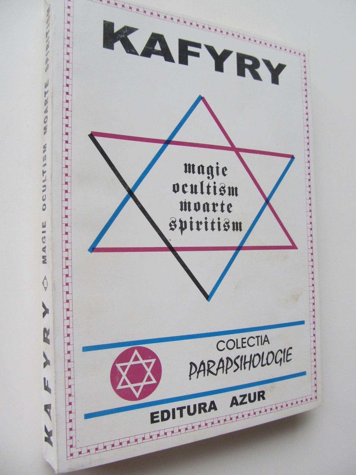 Magie ocultism moarte spiritism - Kafyry | Detalii carte