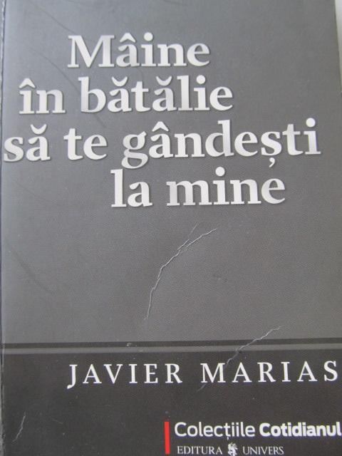 Maine in batalie sa te gandesti la mine - Javier Marias | Detalii carte