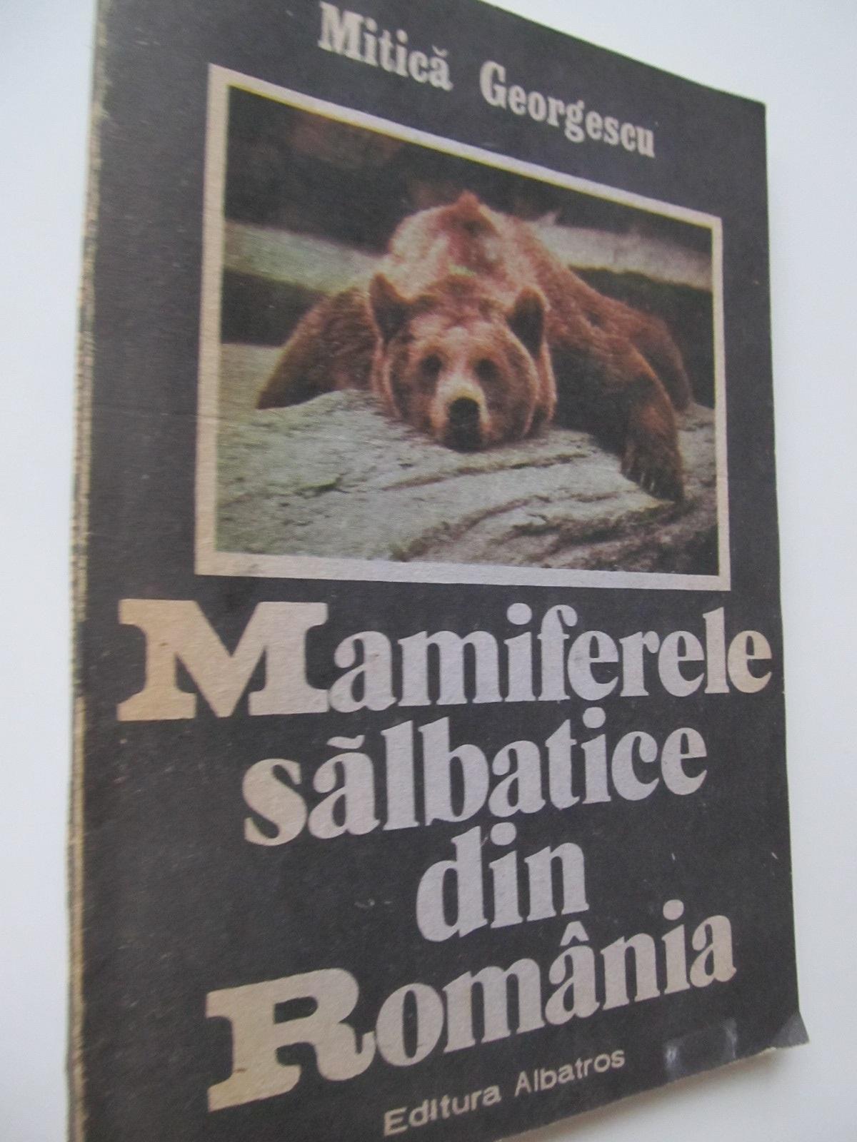 Carte Mamiferele salbatice din Romania - Mitica Georgescu